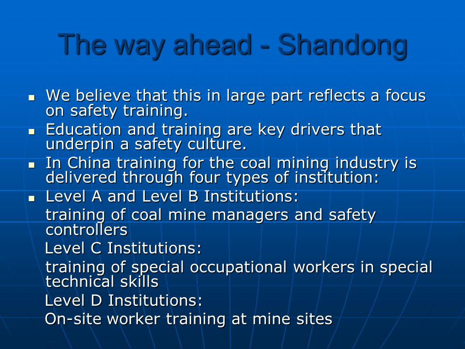 The way ahead - Shandong We believe that this in large part reflects a focus on safety training. We believe that this in large part reflects a focus o