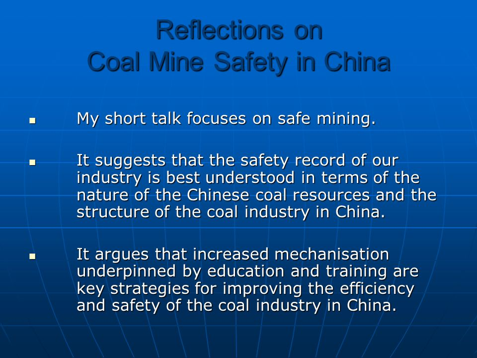 Reflections on Coal Mine Safety in China My short talk focuses on safe mining.
