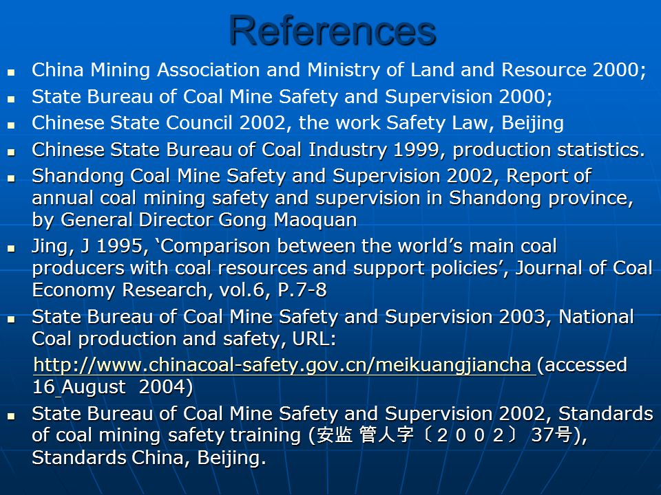 References China Mining Association and Ministry of Land and Resource 2000; State Bureau of Coal Mine Safety and Supervision 2000; Chinese State Council 2002, the work Safety Law, Beijing Chinese State Bureau of Coal Industry 1999, production statistics.