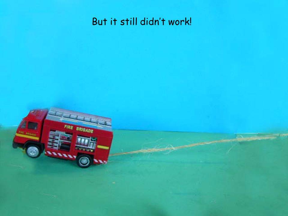 The fire brigade!