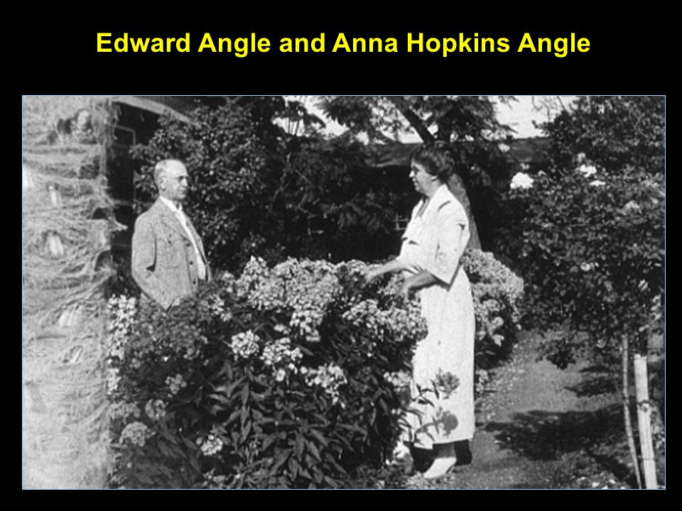 Edward Angle and Anna Hopkins Angle