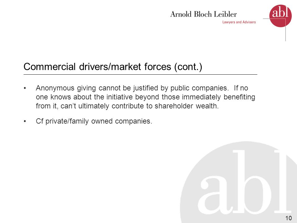 10 Commercial drivers/market forces (cont.) Anonymous giving cannot be justified by public companies.