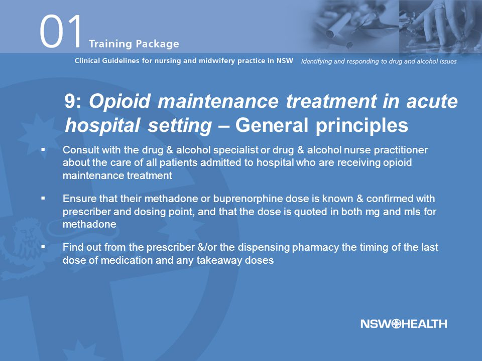  The patients most likely to have altered tolerance are:  Those who have been on regular prescribed opioid medication for long periods – they may be said to have iatrogenic dependence (medically caused)  Those currently receiving opioid maintenance treatment program or who are currently dependent on opioids  Those who regularly take liver enzyme-inducing drugs (e.g.