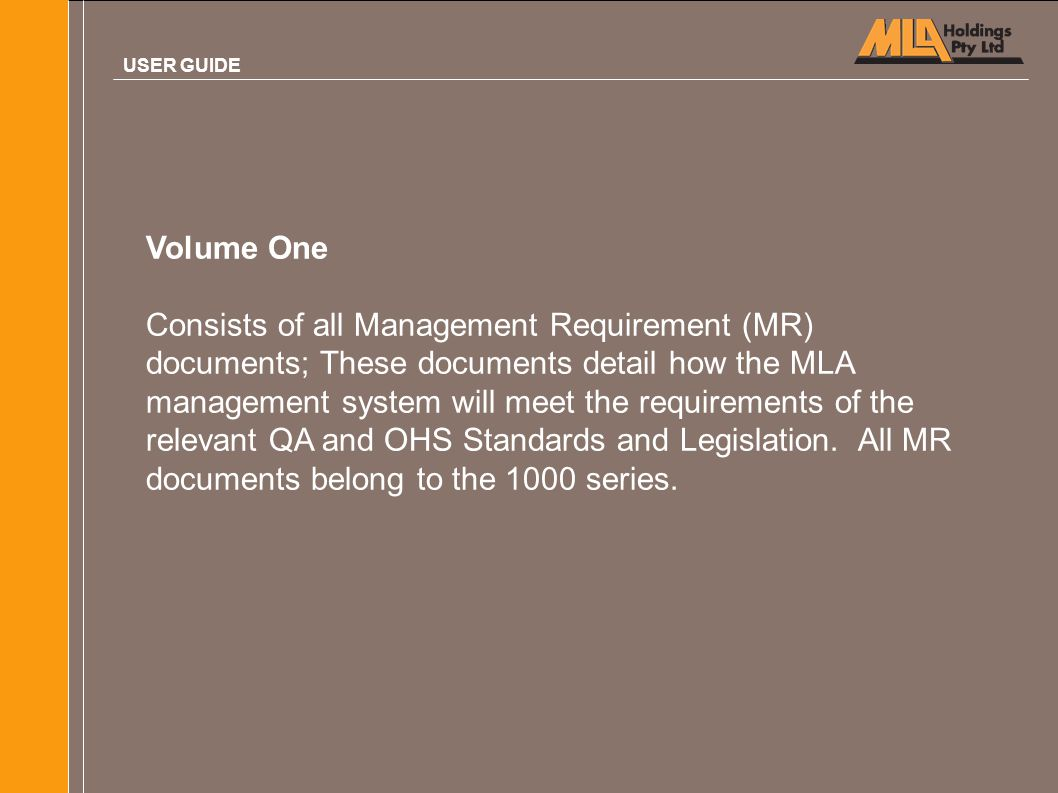 Volume One Consists of all Management Requirement (MR) documents; These documents detail how the MLA management system will meet the requirements of t