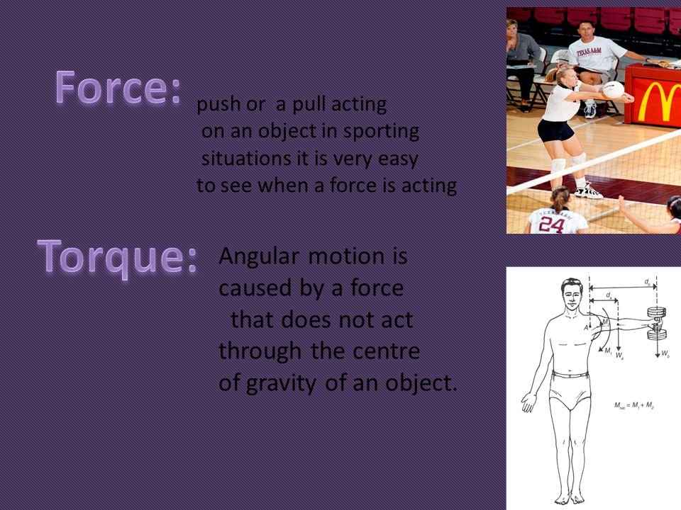 Angular motion is caused by a force that does not act through the centre of gravity of an object. push or a pull acting on an object in sporting situa