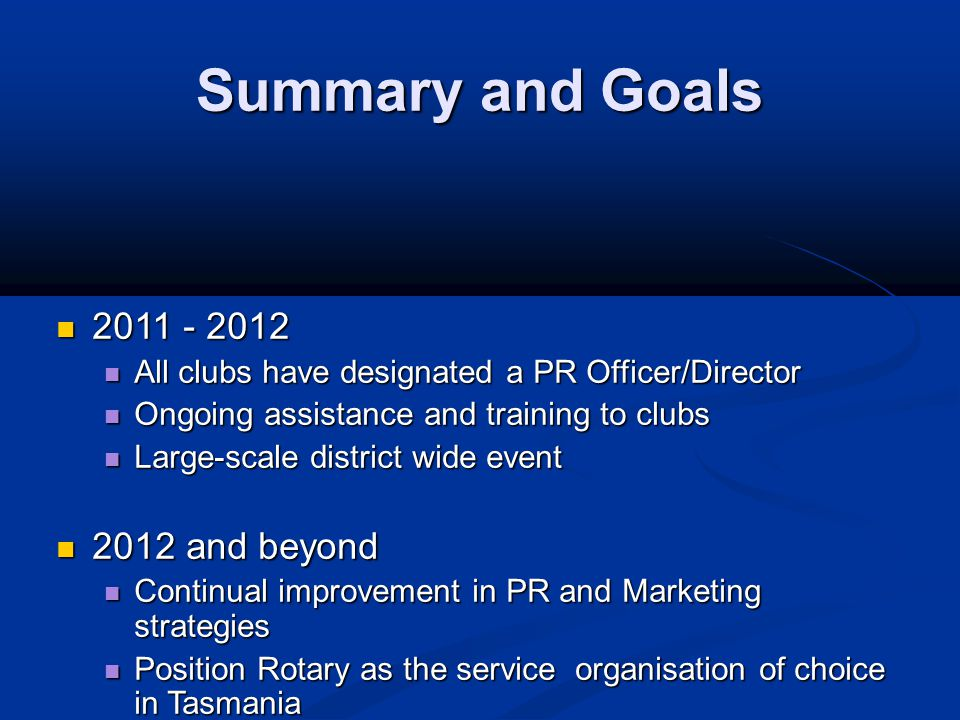 Summary and Goals 2011 - 2012 2011 - 2012 All clubs have designated a PR Officer/Director All clubs have designated a PR Officer/Director Ongoing assi