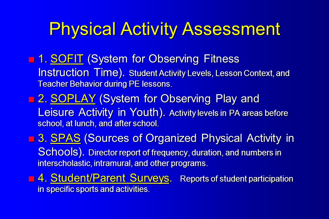 Physical Activity Assessment  1. SOFIT (System for Observing Fitness Instruction Time).