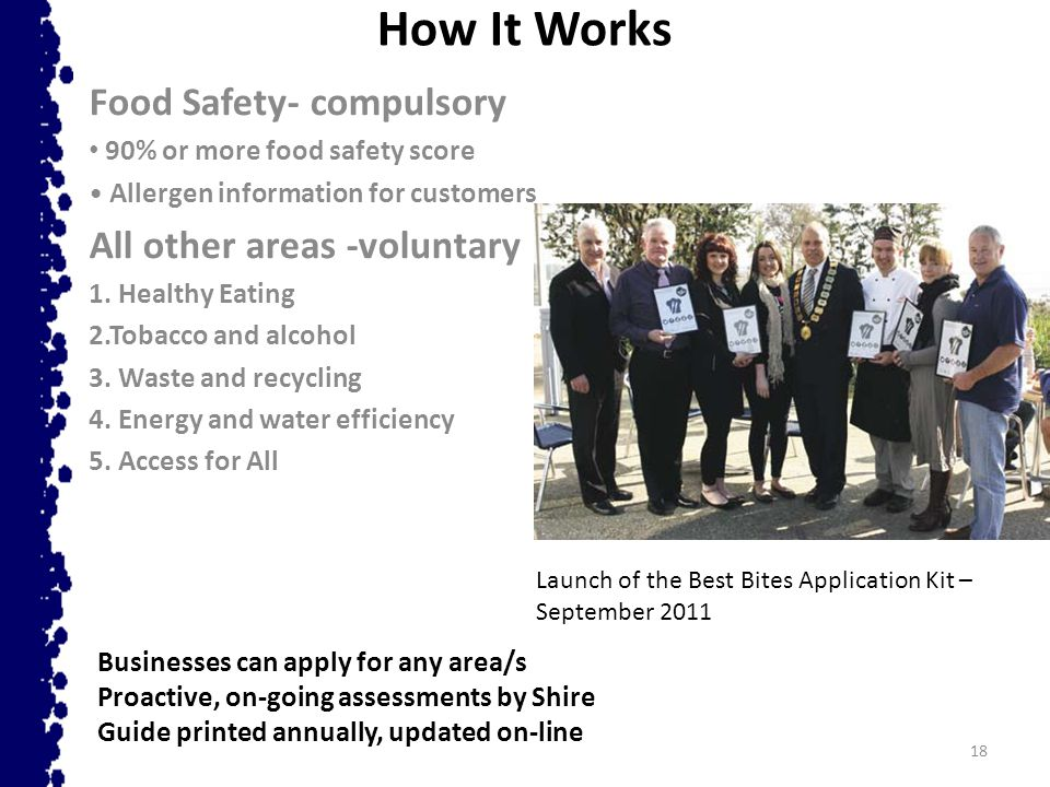 18 How It Works Food Safety- compulsory 90% or more food safety score Allergen information for customers All other areas -voluntary 1. Healthy Eating