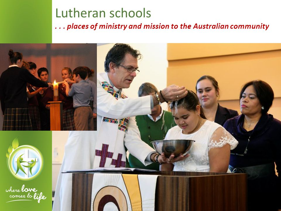 Lutheran schools... places of ministry and mission to the Australian community