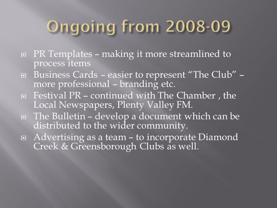 " PR Templates – making it more streamlined to process items  Business Cards – easier to represent ""The Club"" – more professional – branding etc.  F"