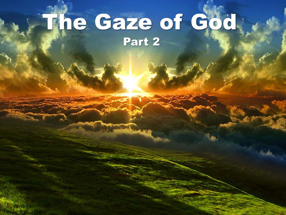 The Gaze of God Part 2