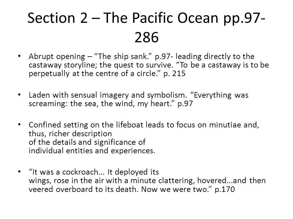 """Section 2 – The Pacific Ocean pp.97- 286 Abrupt opening – """"The ship sank."""" p.97- leading directly to the castaway storyline; the quest to survive. """"To"""