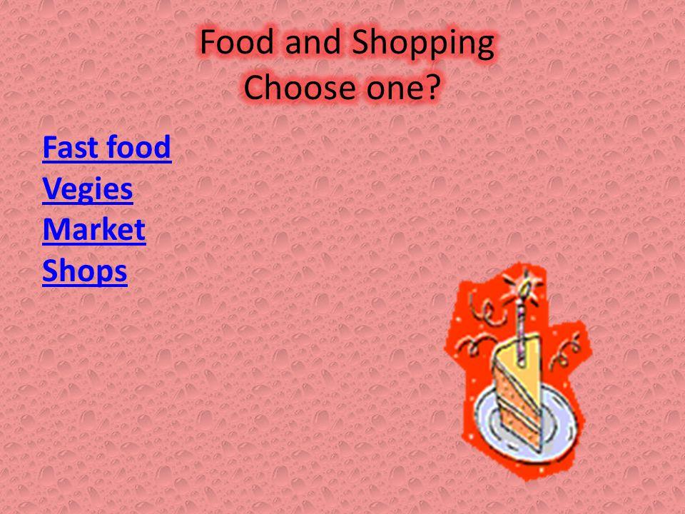 Fast food Vegies Market Shops