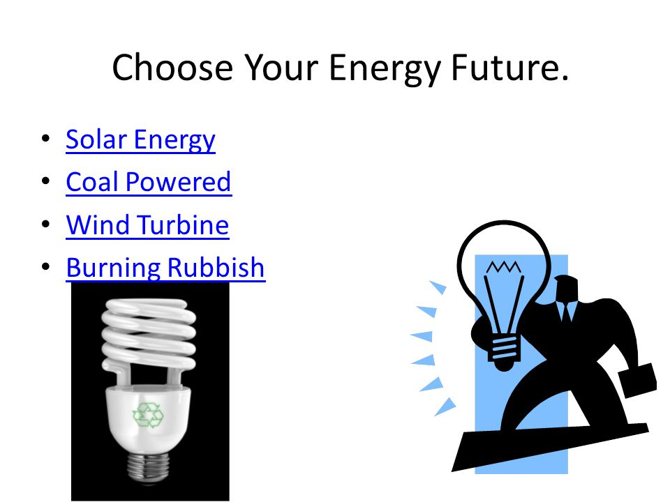 Choose Your Energy Future. Solar Energy Coal Powered Wind Turbine Burning Rubbish