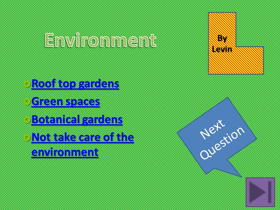  Roof top gardens Roof top gardens Roof top gardens  Green spaces Green spaces Green spaces  Botanical gardens Botanical gardens Botanical gardens