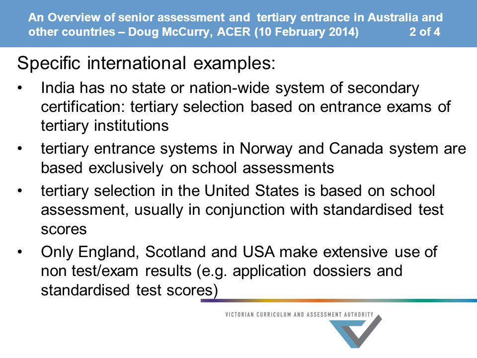 An Overview of senior assessment and tertiary entrance in Australia and other countries – Doug McCurry, ACER (10 February 2014) 2 of 4 Specific intern