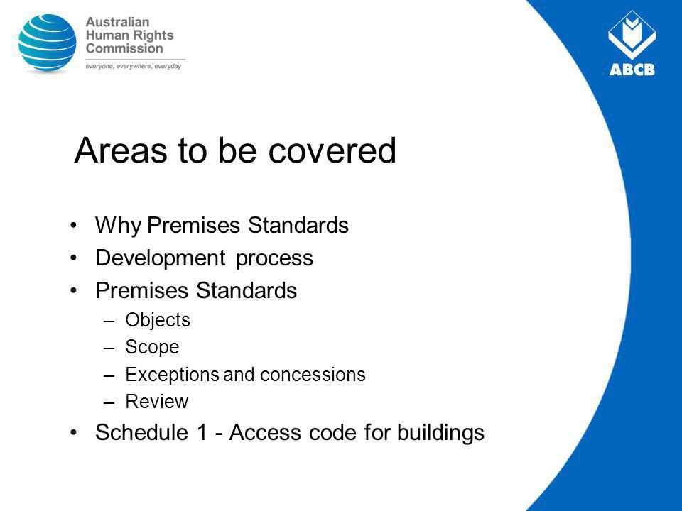Scope Affected part: –Applies to existing buildings undergoing new work –Requires a continuous accessible path of travel from the principal entrance to the new work –Only applies if building applicant is the owner or the lessee if they occupy the whole building