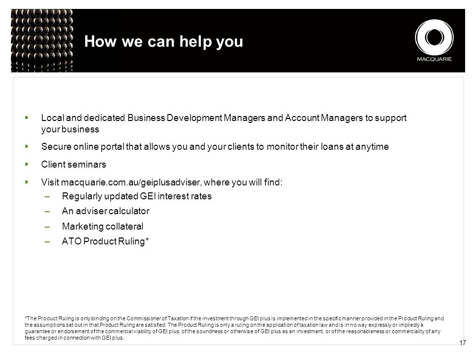 How we can help you  Local and dedicated Business Development Managers and Account Managers to support your business  Secure online portal that allo