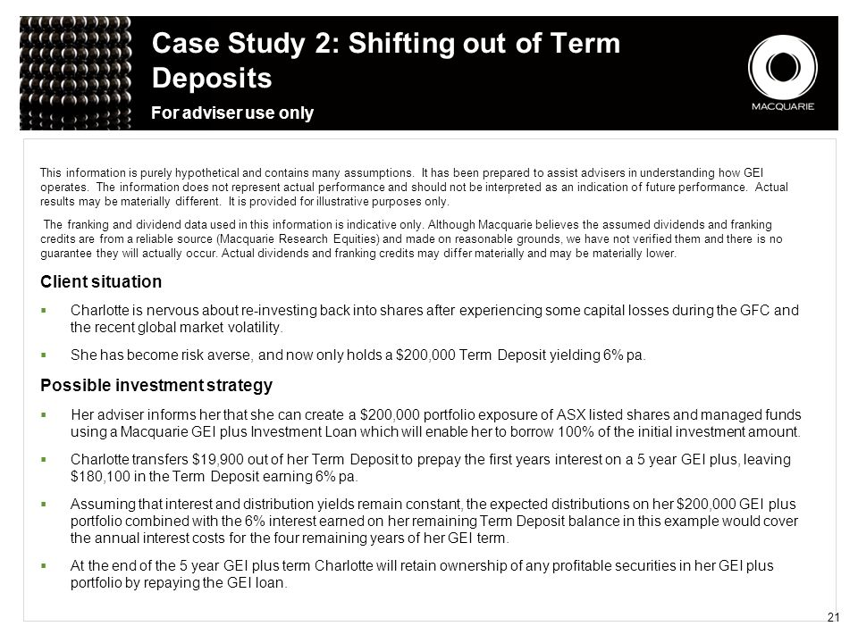 Case Study 2: Shifting out of Term Deposits For adviser use only This information is purely hypothetical and contains many assumptions. It has been pr
