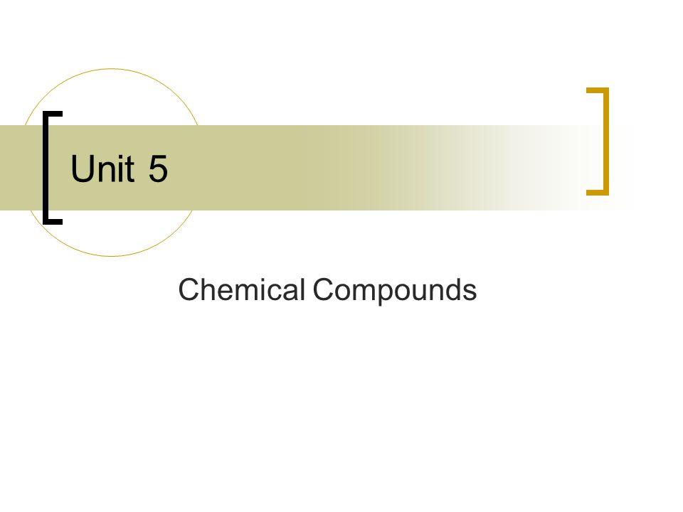 Unit 5 Chemical Compounds