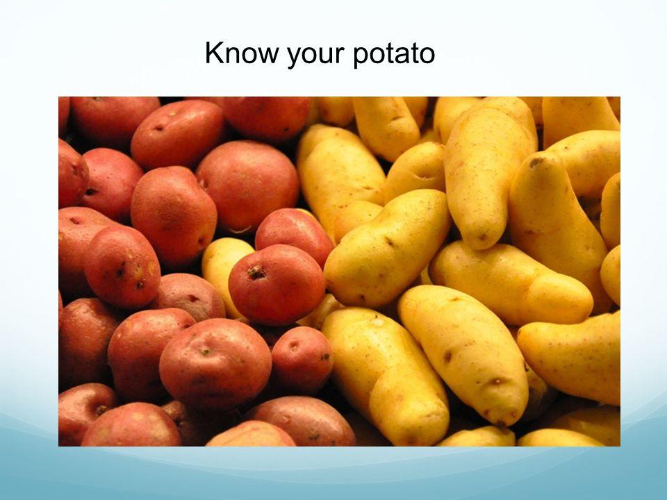 Know your potato