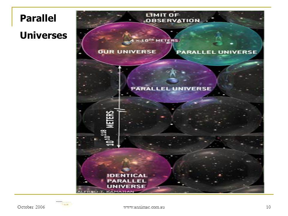 October 2006 www.annimac.com.au 10 Parallel Universes