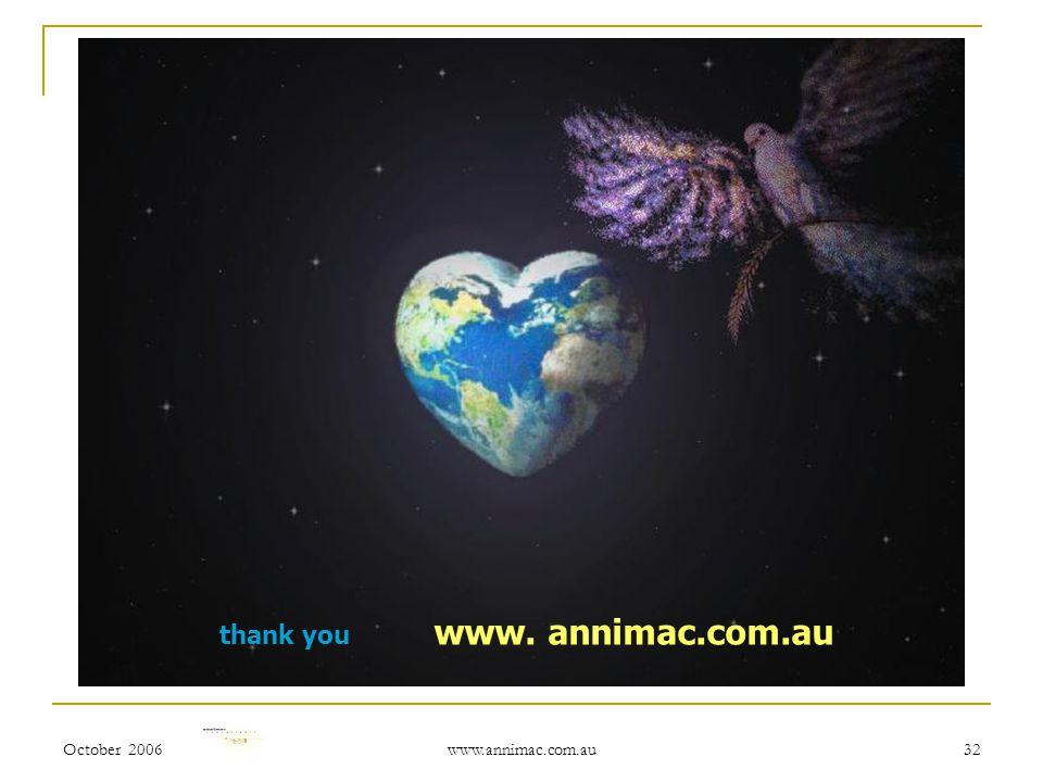 October 2006 www.annimac.com.au 32 thank you www. annimac.com.au