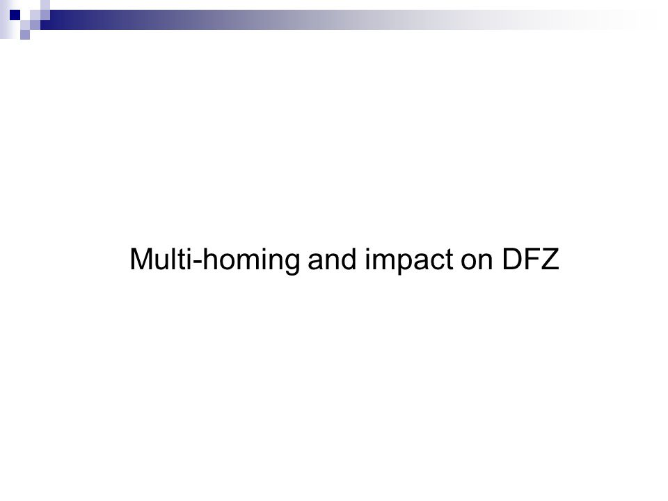 Multi-homing and impact on DFZ
