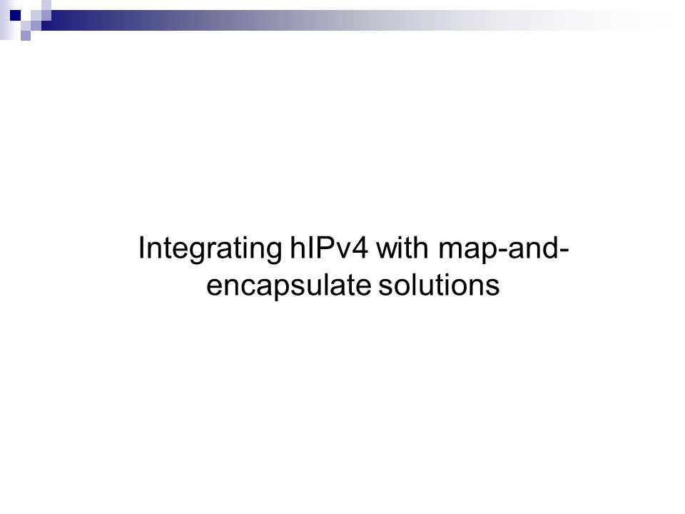 Integrating hIPv4 with map-and- encapsulate solutions