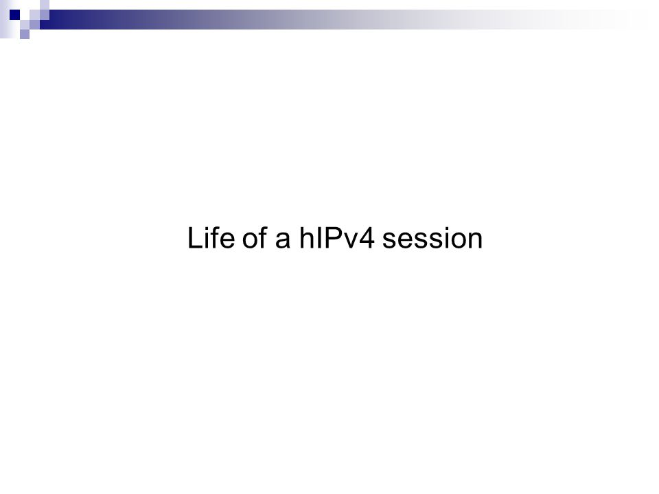 Life of a hIPv4 session