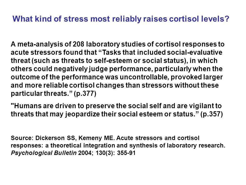 What kind of stress most reliably raises cortisol levels.