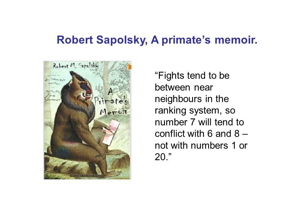 Robert Sapolsky, A primate's memoir.