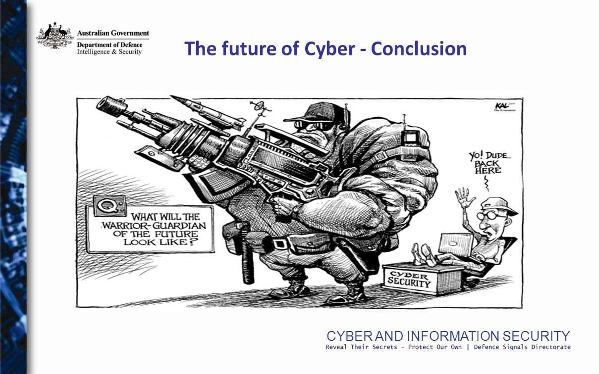 CYBER AND INFORMATION SECURITY The future of Cyber - Conclusion
