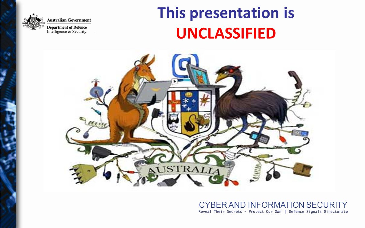 CYBER AND INFORMATION SECURITY This presentation is UNCLASSIFIED