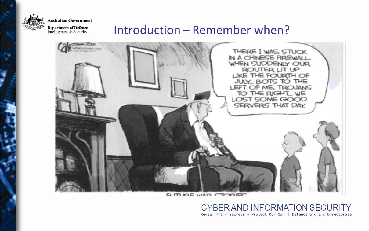 CYBER AND INFORMATION SECURITY Introduction – Remember when?