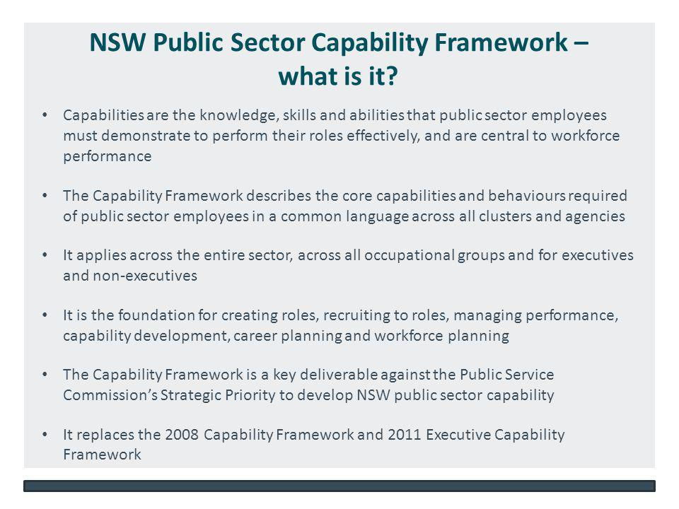 NSW DEPARTMENT OF EDUCATION AND COMMUNITIES – UNIT/DIRECTORATE NAME WWW.DEC.NSW.GOV.AU NSW Public Sector Capability Framework – what is it.