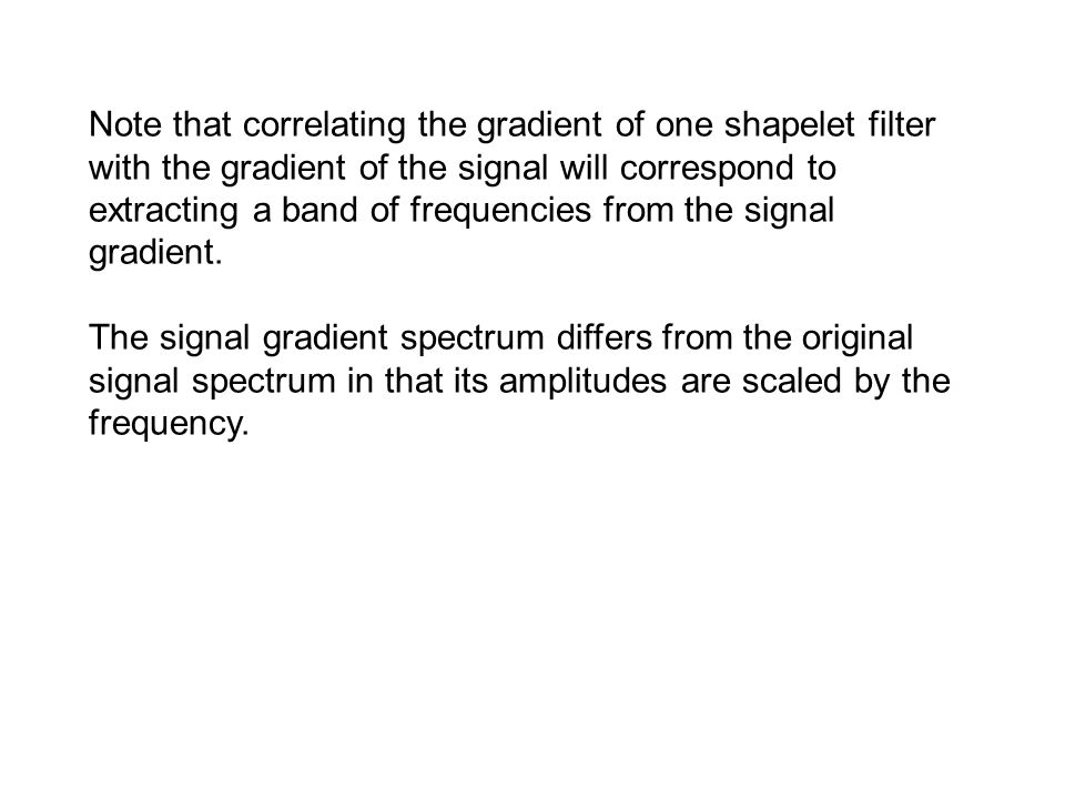 The signal gradient spectrum differs from the original signal spectrum in that its amplitudes are scaled by the frequency.