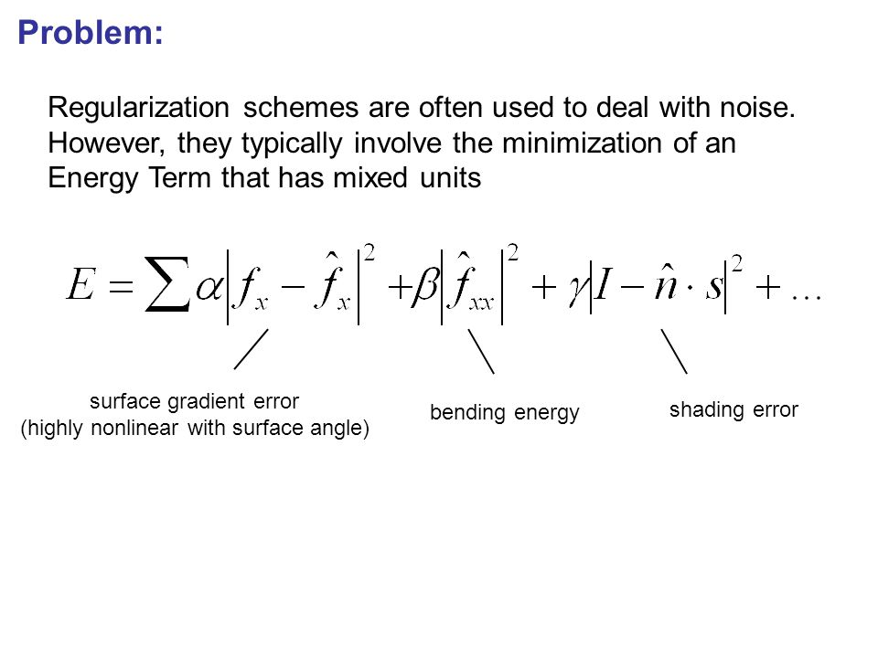 Regularization schemes are often used to deal with noise.