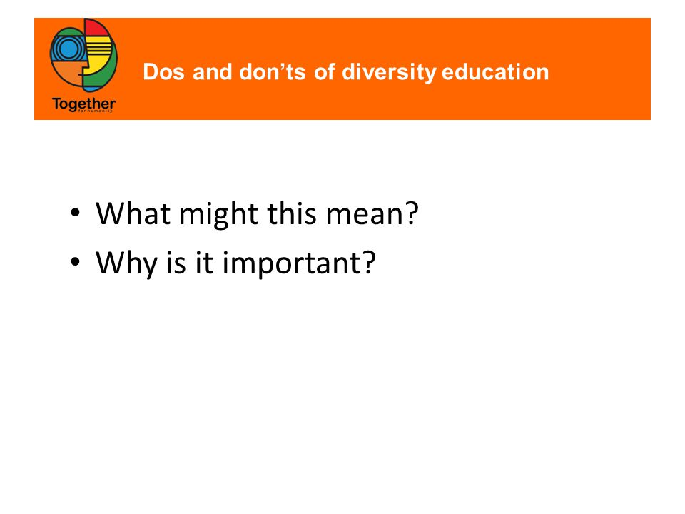 Dos and don'ts of diversity education Acknowledge differences within cultural and other groups.