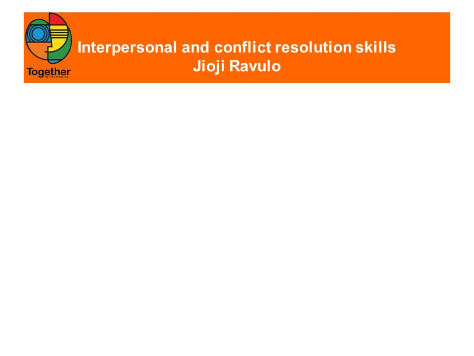 Interpersonal and conflict resolution skills Jioji Ravulo