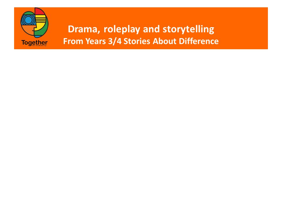 Drama, roleplay and storytelling From Years 3/4 Stories About Difference