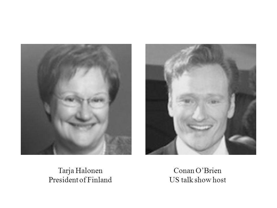 Conan O'Brien US talk show host Tarja Halonen President of Finland