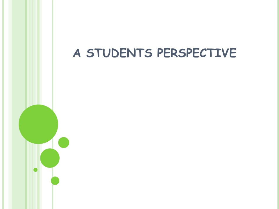 A STUDENTS PERSPECTIVE
