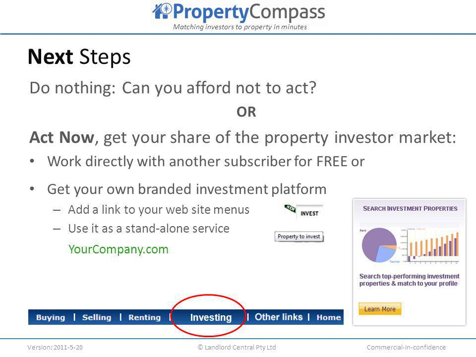 Matching investors to property in minutes Version: 2011-5-20© Landlord Central Pty LtdCommercial-in-confidence Thank you We look forward to serving you