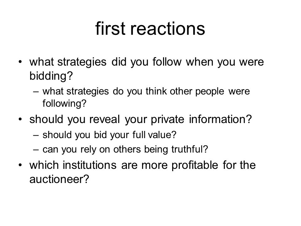 first reactions what strategies did you follow when you were bidding.