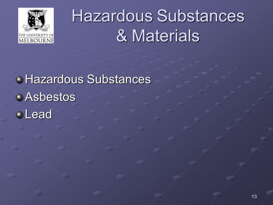 13 Hazardous Substances & Materials Hazardous Substances AsbestosLead