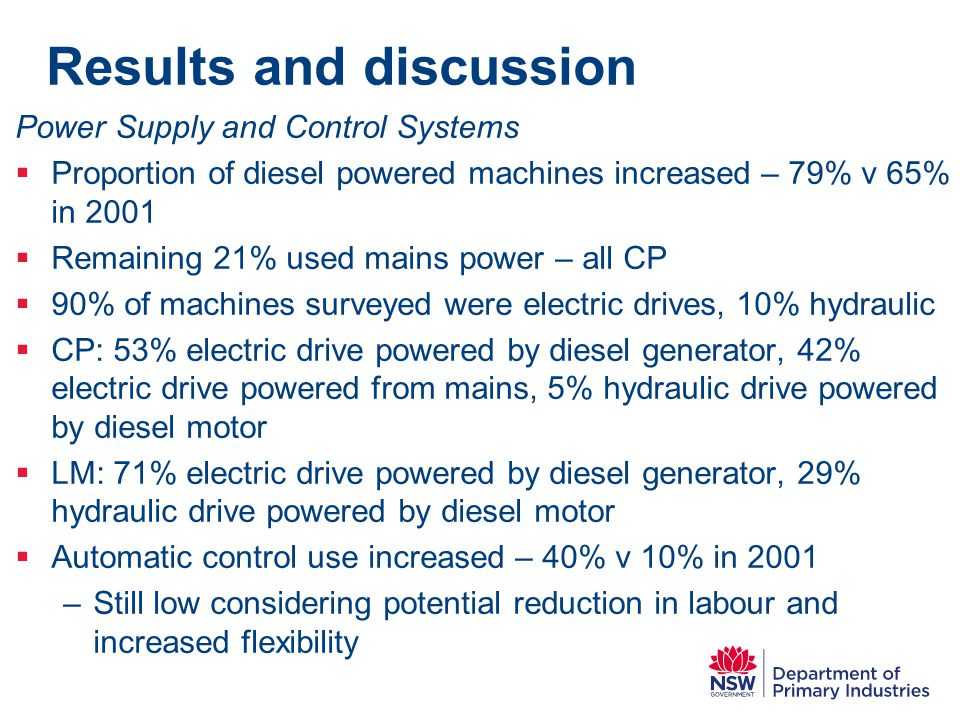Results and discussion Power Supply and Control Systems  Proportion of diesel powered machines increased – 79% v 65% in 2001  Remaining 21% used mai