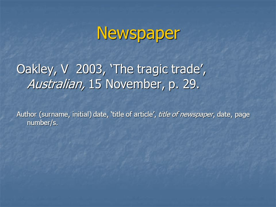 Newspaper Oakley, V 2003, 'The tragic trade', Australian, 15 November, p.