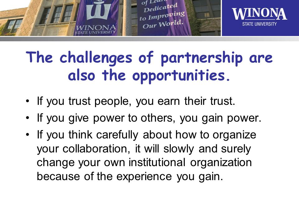 The challenges of partnership are also the opportunities.