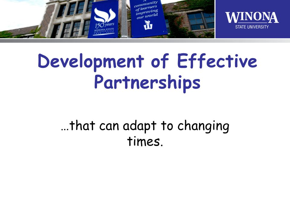 Development of Effective Partnerships …that can adapt to changing times.